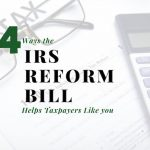 Four Ways the IRS Reform Bill Helps Sugar Land Taxpayers Like You (and Me)