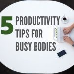Five Productivity Tips for Sugar Land Busy Bodies