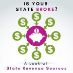 Is Your State Broke? Pam Britz Analyzes State Tax Revenue Sources